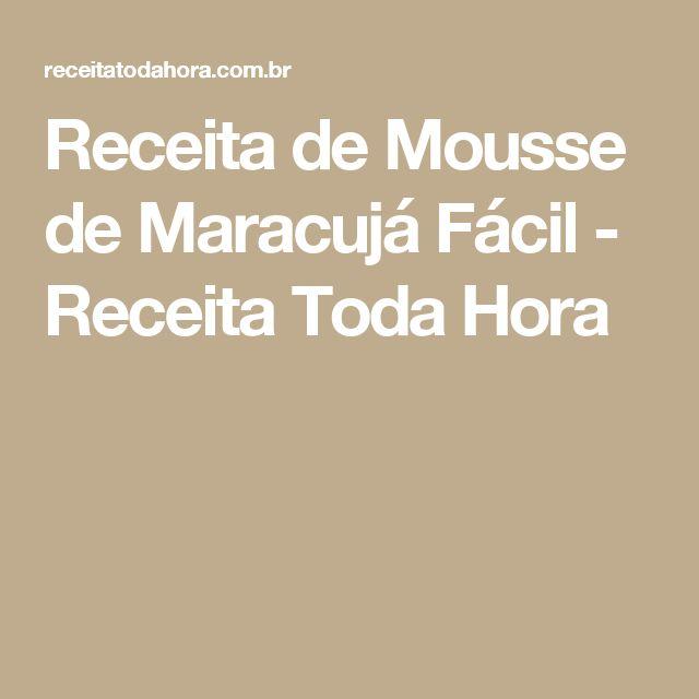 Receita de Mousse de Maracujá Fácil - Receita Toda Hora
