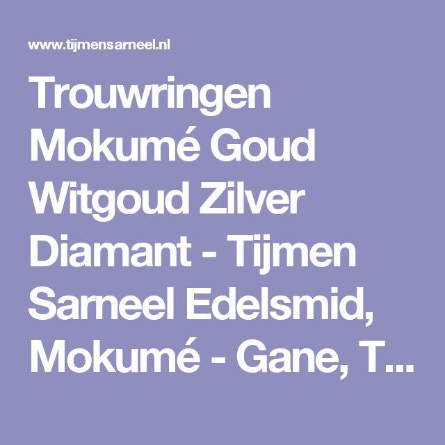 Trouwringen Mokumé Goud Witgoud Zilver Diamant - Tijmen Sarneel Edelsmid, Mokumé - Gane, Trouwringen, Sieraden, Goudsmid Mokume