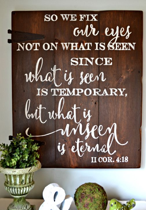 So we fix our eyes not on what is seen since what is seen is temporary, but what is unseen is eternal | scripture sign | wood sign by Aimee Weaver Designs