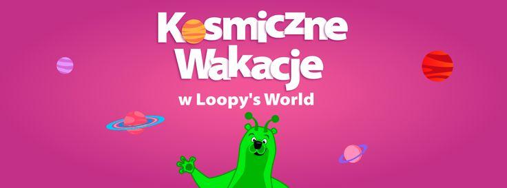 Kosmiczne wakacje w Loopy's