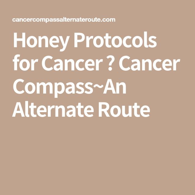 Honey Protocols for Cancer ⁄ Cancer Compass~An Alternate Route