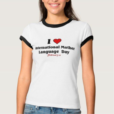 International Mother Language Day T-Shirt - click to get yours right now!