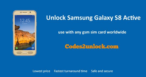 How to Carrier Unlock Your Samsung Galaxy S8 Active by network Unlock Code so you can use with different Sim Card or GSM Network. Unlock your Samsung Galaxy S8 Active fast & secure with the lowest price guaranteed. Quick and easy Samsung Unlocking with step by step Unlocking Instructions.