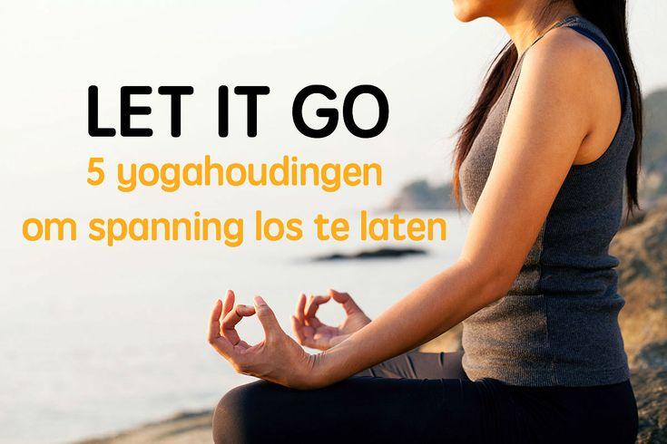 Deze yogahoudingen helpen je om los te laten. Spanning, negatieve gevoelens en stress verminderen. Je wordt ontspannen en relax.