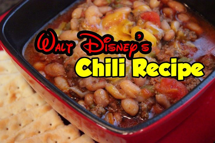 The Disney Diner: Walt Disney's Chili Recipe with pinto beans and ground beef.