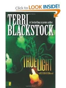 True Light (Restoration Series #3): Terri Blackstock