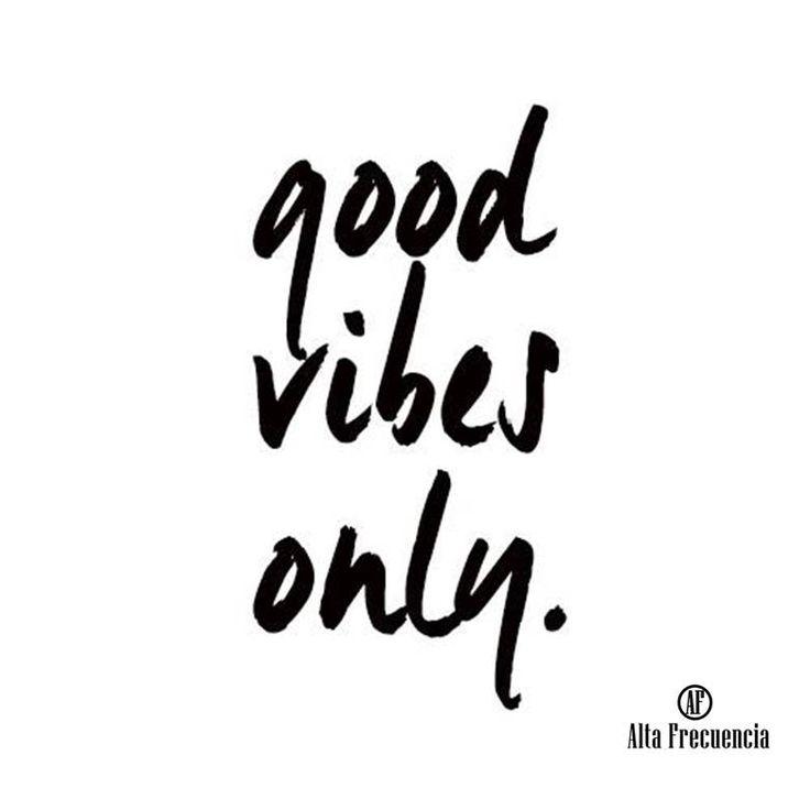 good vibes only, solo buenas vibras frases con estilo Quotes by Alta frecuencia Mexico.