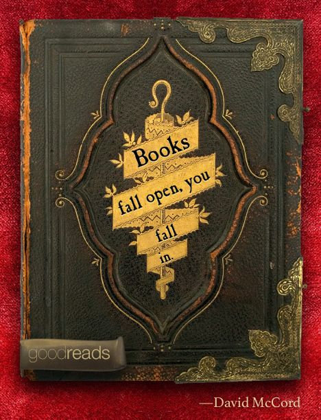 Charming Books Fall Open, You Fall In.   David McCord | Goodreads Illustrated Quote  Of