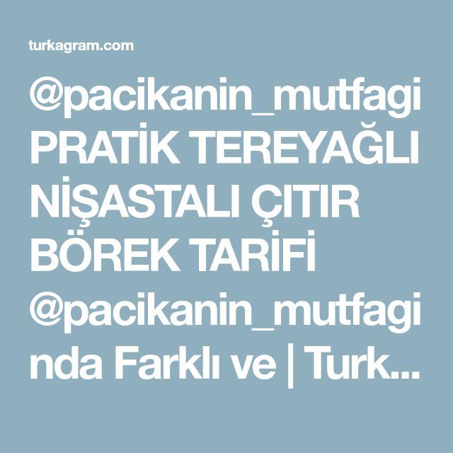 @pacikanin_mutfagi PRATİK TEREYAĞLI NİŞASTALI ÇITIR BÖREK TARİFİ @pacikanin_mutfagi nda Farklı ve   Turkagram