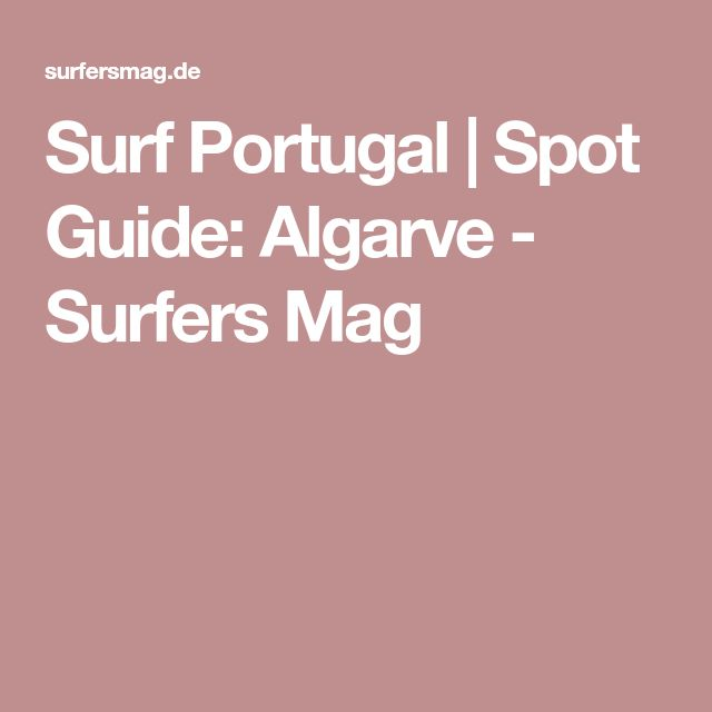 Surf Portugal | Spot Guide: Algarve - Surfers Mag