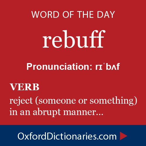 Word of the Day: rebuff #copywriting #grammar #spelling #oxforddictionaries www.writestuff.fi