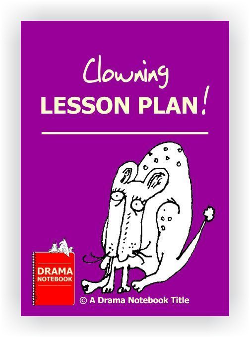 Twelve page lesson plan that covers: types of clowns; some clown history; pantomime; creating clown characters and more!