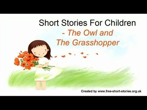 *** The Owl and The Grasshopper - Children's Story - Free Short Storys ***
