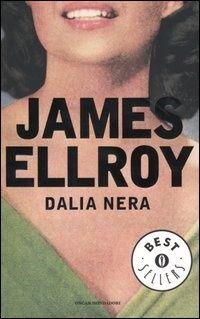 Dalia nera - James Ellroy - 360 recensioni su Anobii