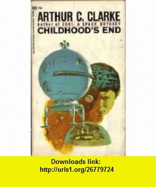 Childhoods End (9780345015587) Arthur C. Clarke , ISBN-10: 0345015584  , ISBN-13: 978-0345015587 , ASIN: B000NPV56A , tutorials , pdf , ebook , torrent , downloads , rapidshare , filesonic , hotfile , megaupload , fileserve