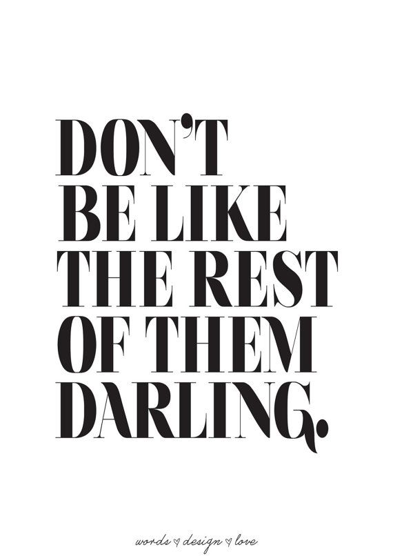 Don't Be Like The Rest Of Them Fashion Print by lettersonlove