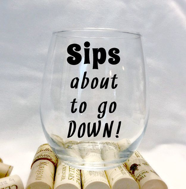 A personal favorite from my Etsy shop https://www.etsy.com/listing/489597791/wine-glass-pun-gifts-funny-stemless-wine