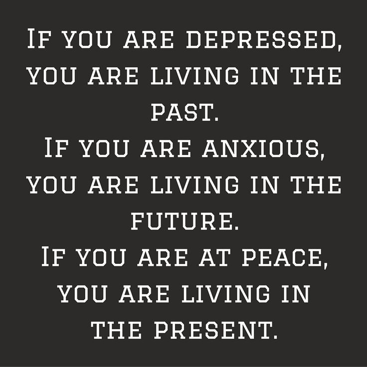 If you are depressed, you are living in the past. If you are anxious, you are living in the future. If you are at peace, you are living in the present. ‪#‎QuotesYouLove‬ ‪#‎QuoteOfTheDay‬ ‪#‎MotivationalQuotes‬ ‪#‎QuotesOnMotivation‬  Visit our website  for text status wallpapers.  www.quotesulove.com