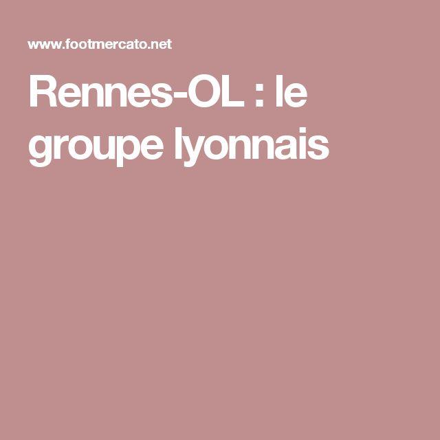 Rennes-OL: le groupe lyonnais