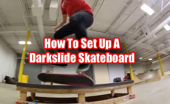 Howe To Set up A Darkslide Skateboard - http://streetskatekings.blogspot.com/2017/03/how-to-set-up-darkslide-skateboard-video.html