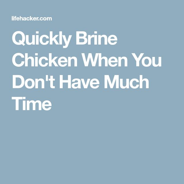 Quickly Brine Chicken When You Don't Have Much Time