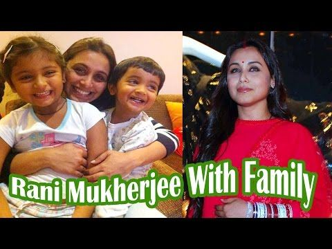 Rani Mukerji with Family - YouTube