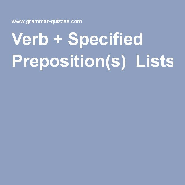 Verb + Specified Preposition(s) Lists