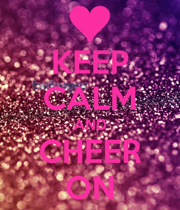 Keep calm and cheer on! Love cheer!!!!!!