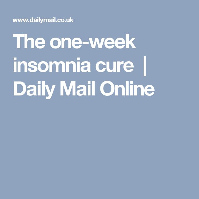 The one-week insomnia cure  | Daily Mail Online