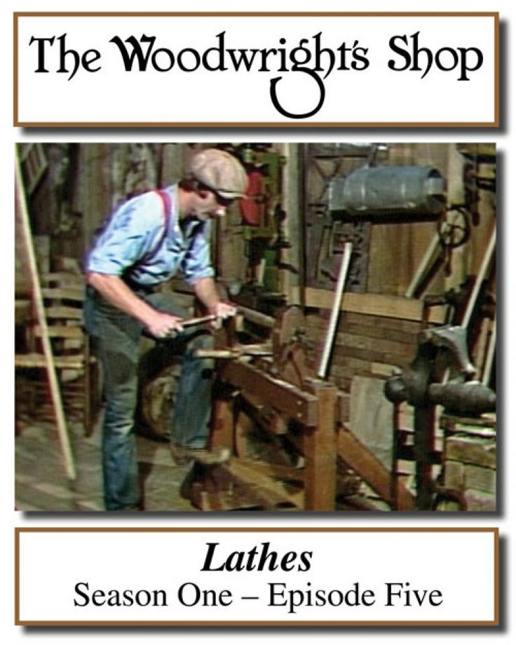 The Woodwright's Shop, S01, Ep05, Lathes Video Download ...