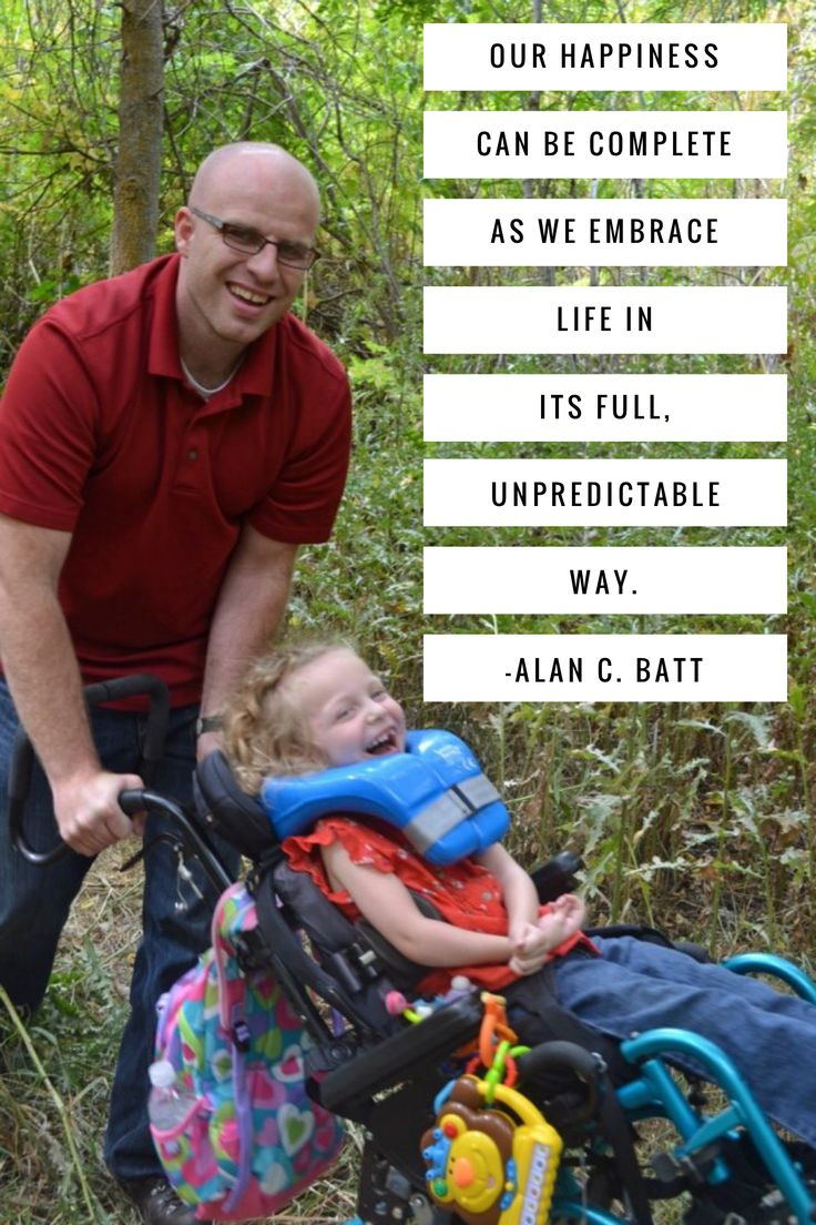 #lds #quotes #mormon #specialneeds #disability #acceptance Through righteous living, our #happiness can be complete as we embrace life in its full, unpredictable way. Elder Batt #byui #devotional