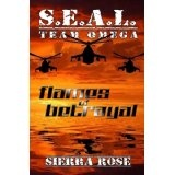 S.E.A.L. Team Omega Flames of Betrayal (Kindle Edition)By Sierra Rose