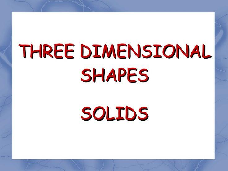 THREE DIMENSIONALTHREE DIMENSIONAL SHAPESSHAPES SOLIDSSOLIDS