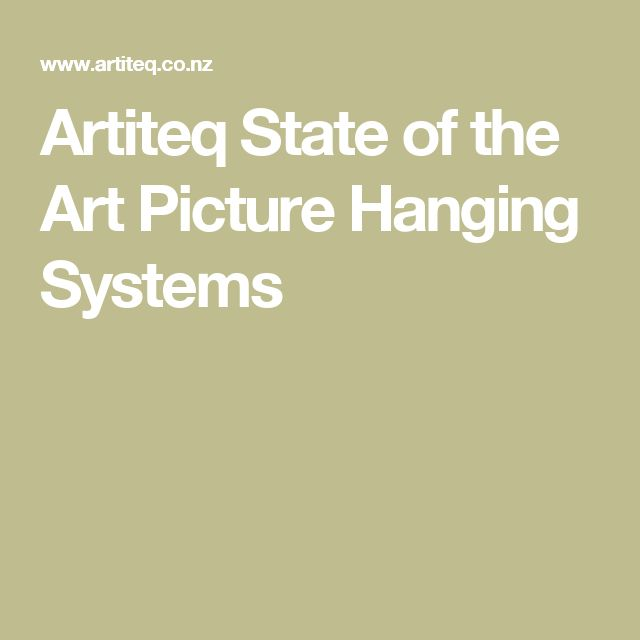 Artiteq State of the Art Picture Hanging Systems
