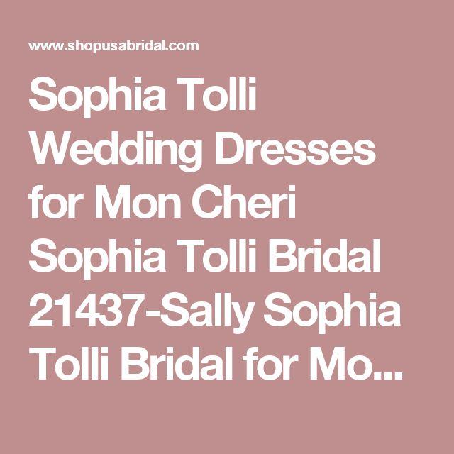 Sophia Tolli Wedding Dresses for Mon Cheri Sophia Tolli Bridal 21437-Sally  Sophia Tolli Bridal for Mon Cheri Shopusabridal.com by Bridal Warehouse - Bridal, Prom, Quinceanera, Special Occasion