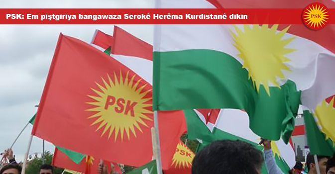 PSK: Em piştgiriya bangawaza Serokê Herêma Kurdistanê dikin
