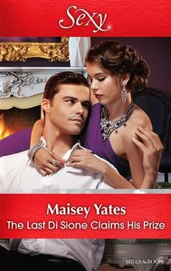 Mills & Boon™: The Last Di Sione Claims His Prize by Maisey Yates