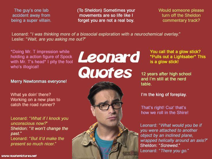 The Big Bang TheoryLeonard Bigbang, Big Bang Theory, Big Bangs Theory, Theory Funny, Funny Stuff, Funny Quotes, Leonard Quotes, Movie Quotes, Favorite Quotes