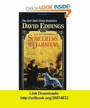 Sorceress of Darshiva (The Malloreon, Book 4) (9780345369352) David Eddings , ISBN-10: 0345369351  , ISBN-13: 978-0345369352 ,  , tutorials , pdf , ebook , torrent , downloads , rapidshare , filesonic , hotfile , megaupload , fileserve