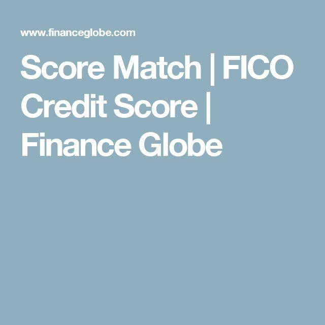Score Match | FICO Credit Score | Finance Globe