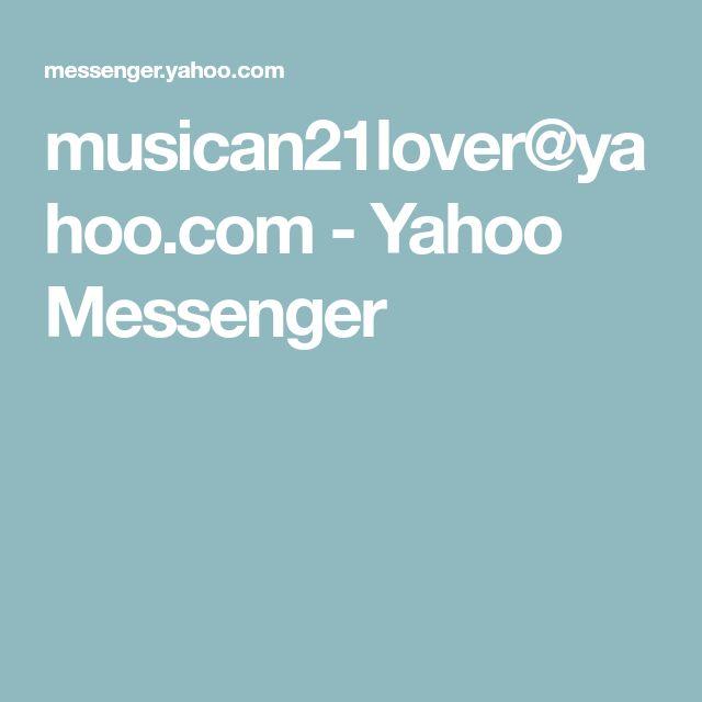 musican21lover@yahoo.com - Yahoo Messenger