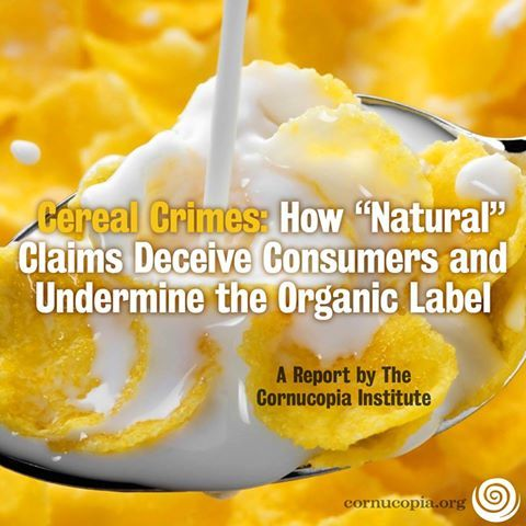 Cereal Crimes! Read More Here: http://www.cornucopia.org/2011/10/natural-vs-organic-cereal