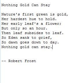 """a review of robert frosts poem nothing gold can stay Essential new collection of stories set in the south called """"nothing gold can  stay"""" after the robert frost poem rash isn't delivering puzzles,."""