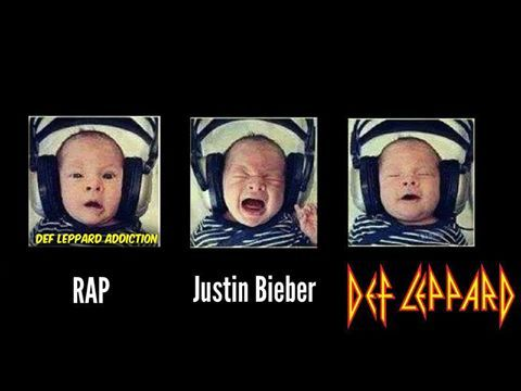 "Ok rap is my brothers music, so that is my reaction to it, Justin Bieber is...? And Def Leppard all me. ""Rock of Ages"" Oh yeah, all night long!"