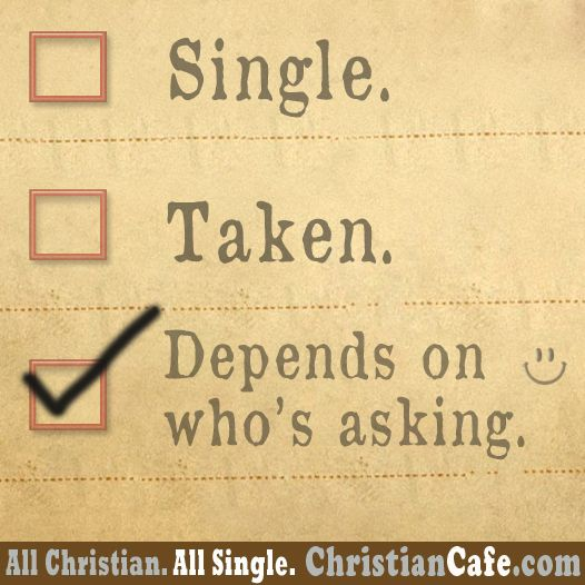 Single Taken Depends on who's asking. ;-)