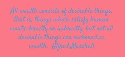 All wealth consists of desirable things