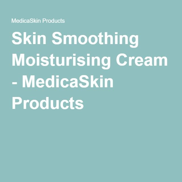Skin Smoothing Moisturising Cream - MedicaSkin Products
