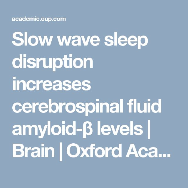 Slow wave sleep disruption increases cerebrospinal fluid amyloid-β levels | Brain | Oxford Academic