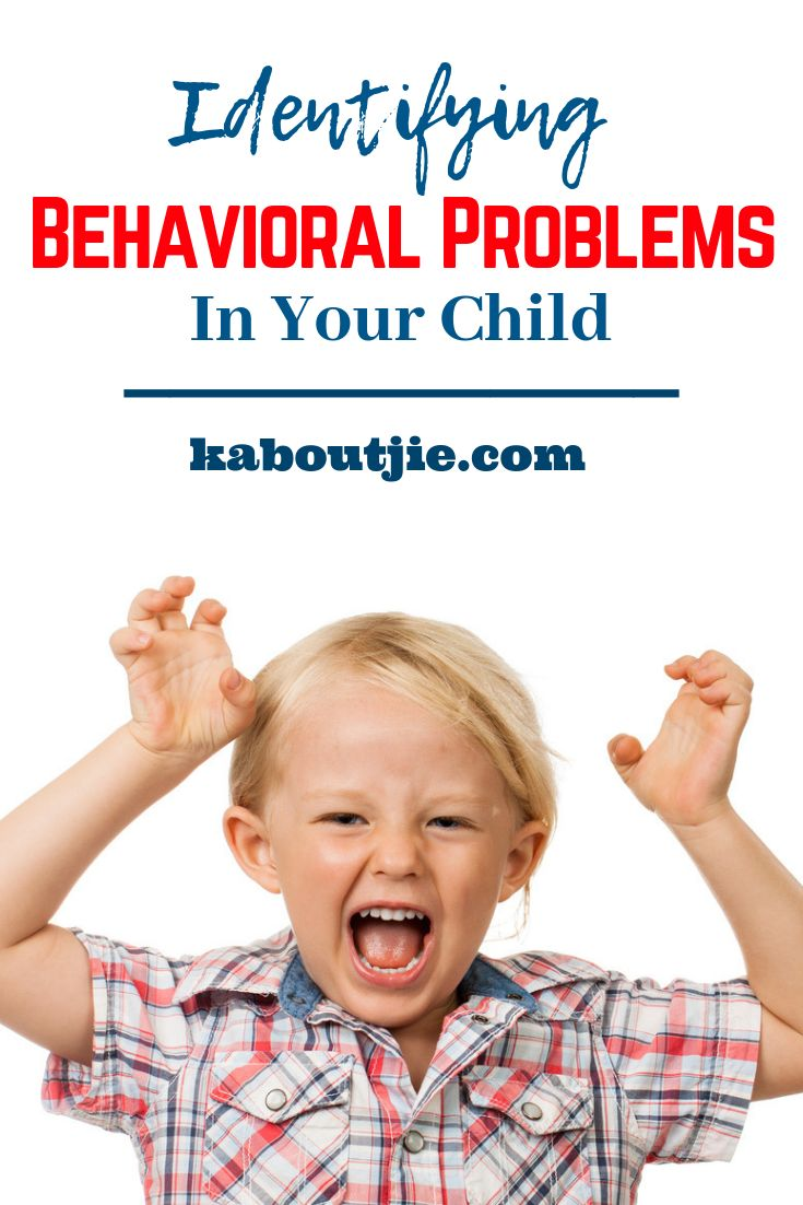 Identifying Behavioral Problems In Your Child | Kids ...