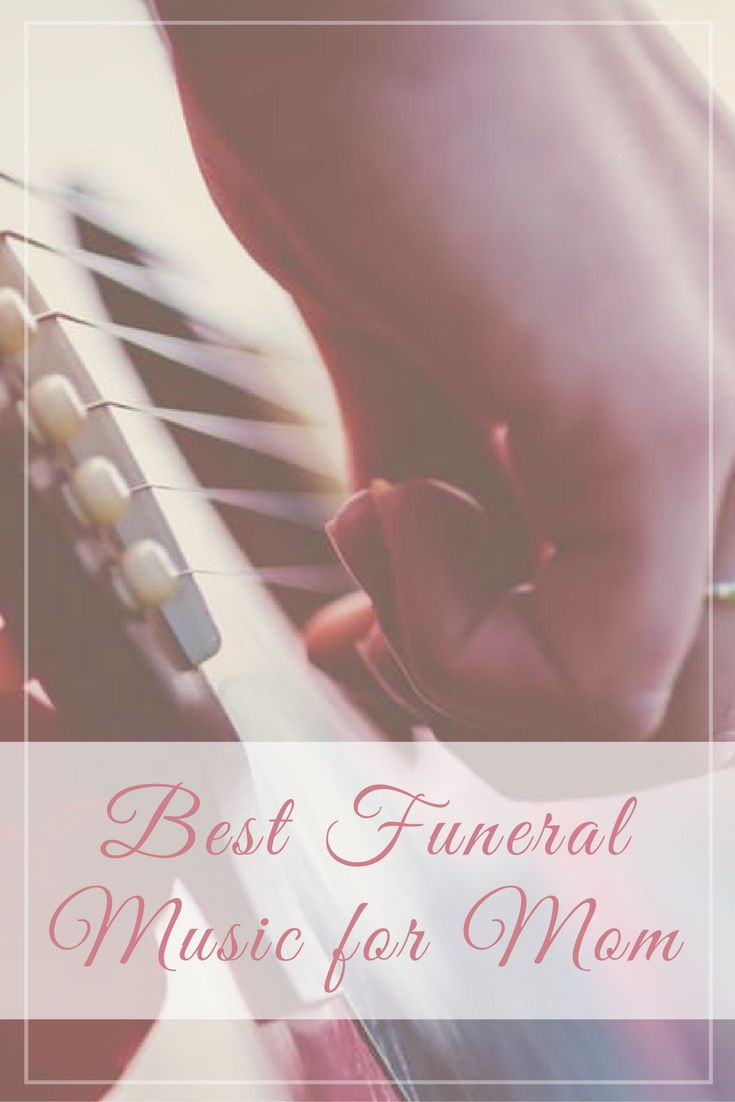 Best funeral songs to play at a funeral service for your mom. Any one of these 16 beautiful songs will help you express how much your mom meant to you.